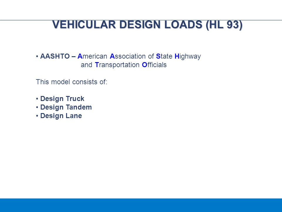 VEHICULAR DESIGN LOADS (HL 93)