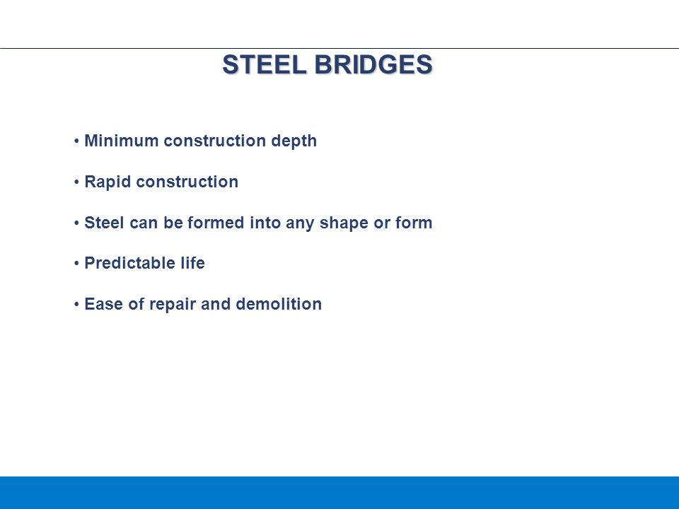 STEEL BRIDGES Minimum construction depth Rapid construction