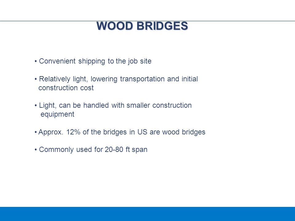 WOOD BRIDGES Convenient shipping to the job site