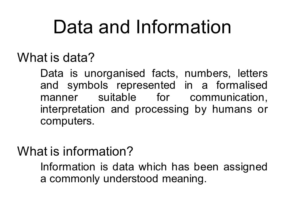 Data and Information What is data What is information