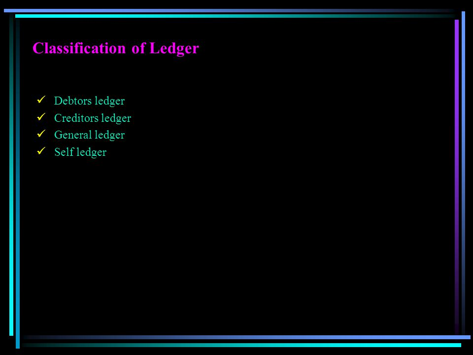 Classification of Ledger