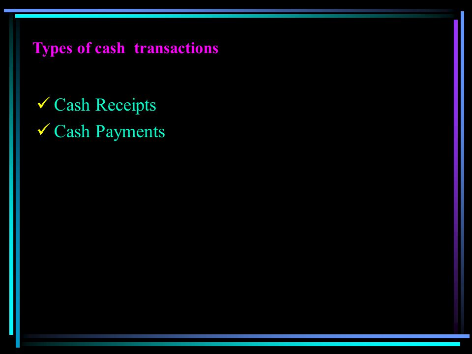 Types of cash transactions
