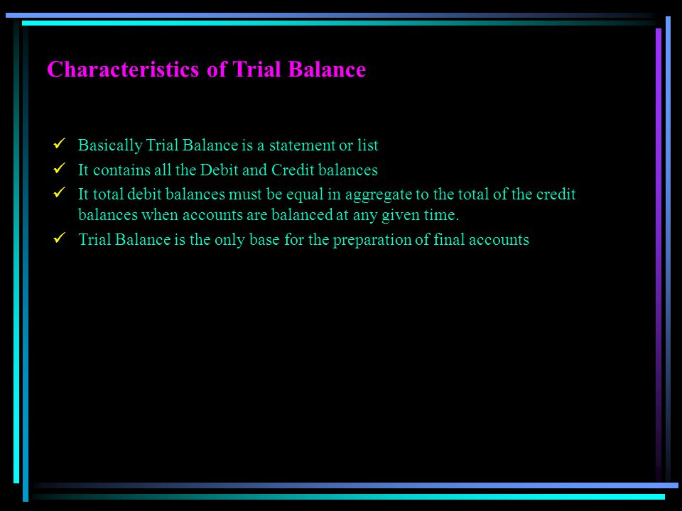 Characteristics of Trial Balance