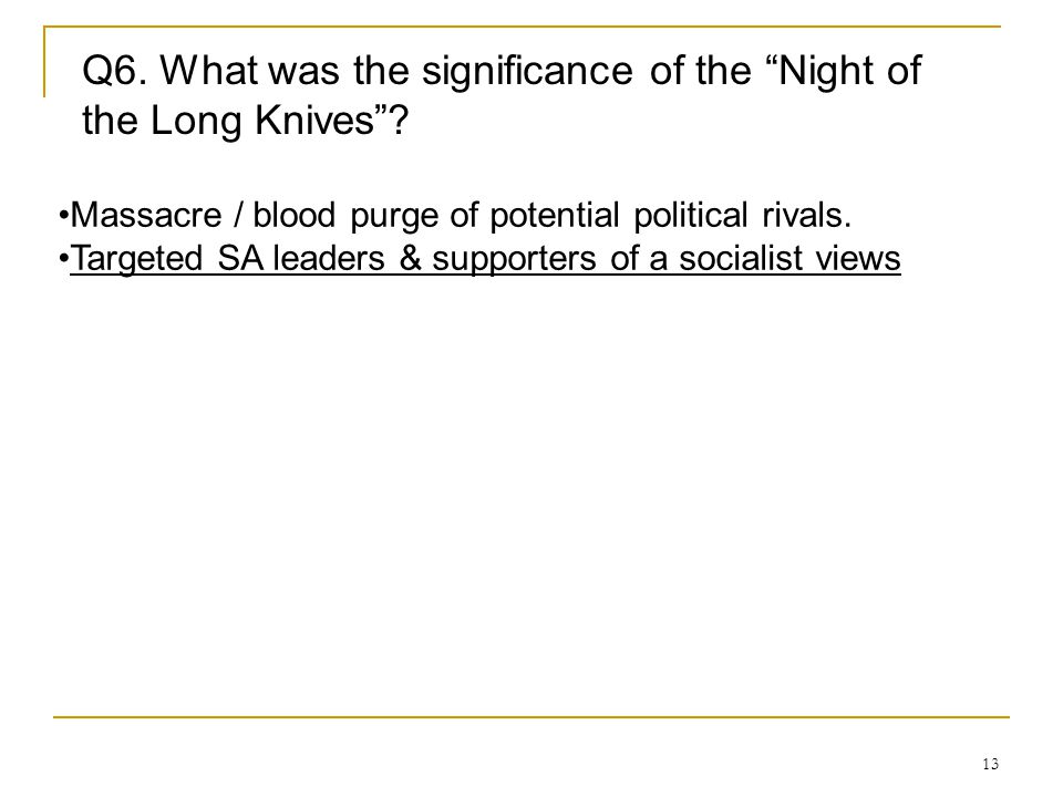 Q6. What was the significance of the Night of the Long Knives