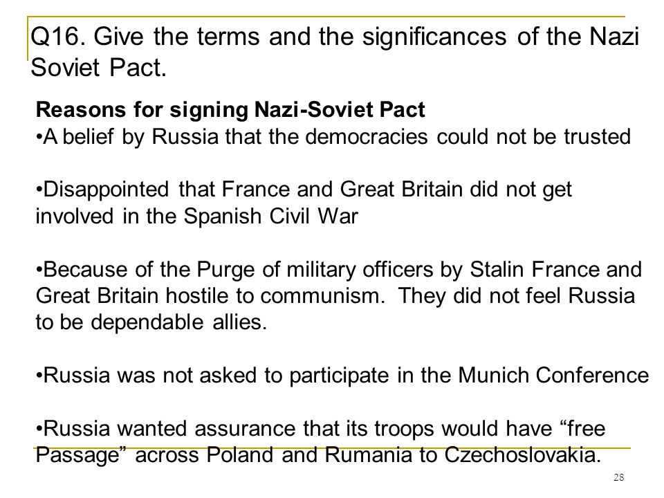 Q16. Give the terms and the significances of the Nazi Soviet Pact.