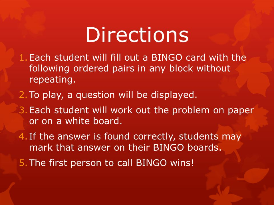 Directions Each student will fill out a BINGO card with the following ordered pairs in any block without repeating.