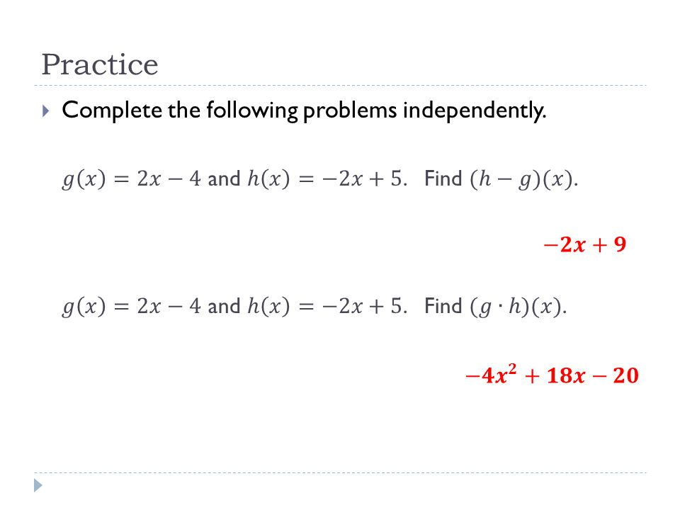 Practice Complete the following problems independently.