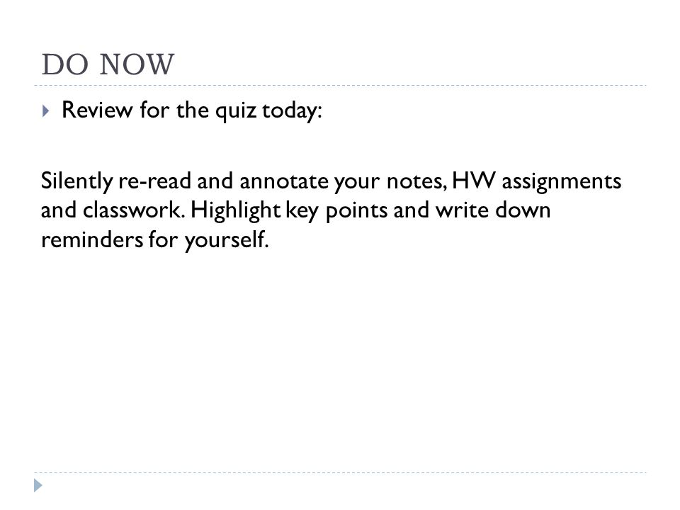 DO NOW Review for the quiz today: