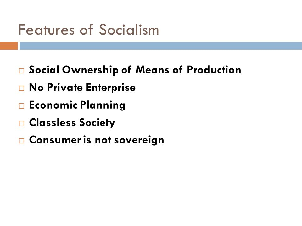 Features of Socialism Social Ownership of Means of Production