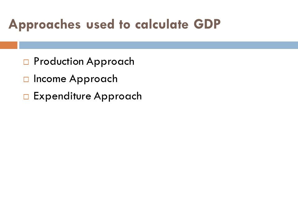 Approaches used to calculate GDP