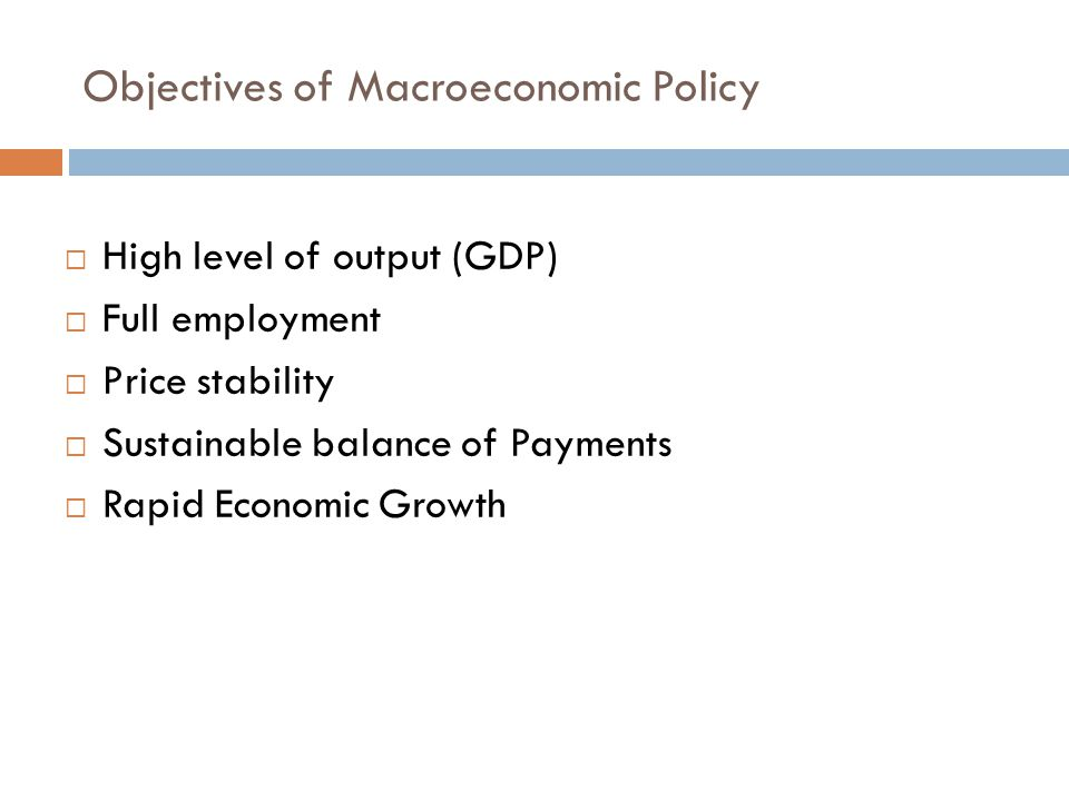 Objectives of Macroeconomic Policy