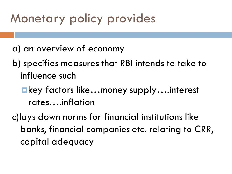 Monetary policy provides