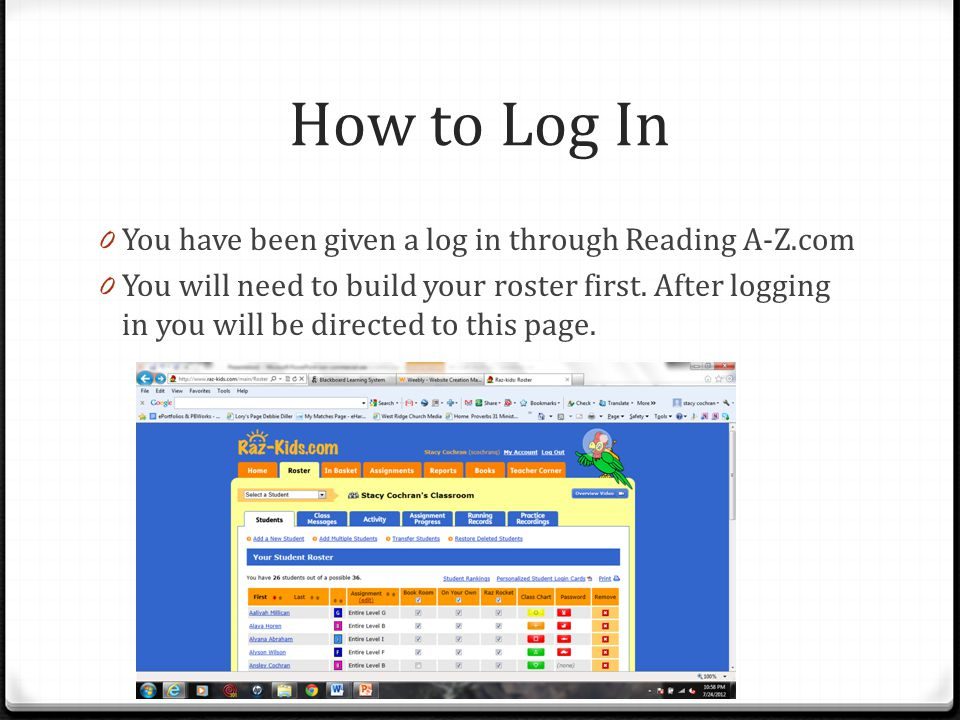 How to Log In You have been given a log in through Reading A-Z.com