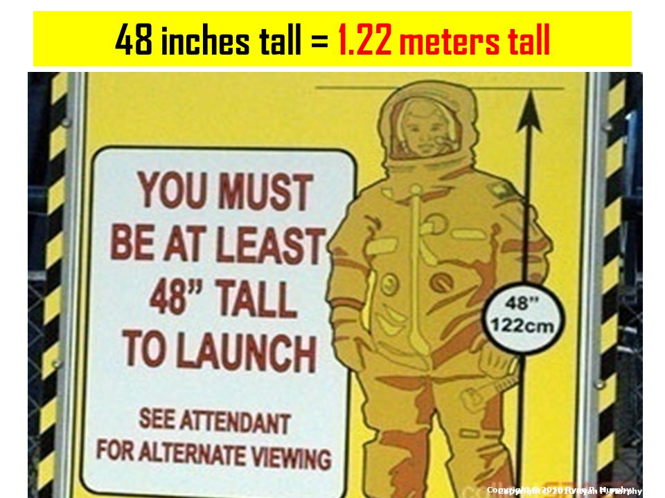 48 inches tall = 1.22 meters tall