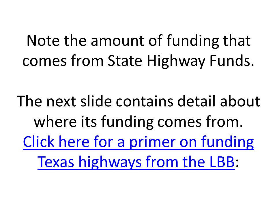 Note the amount of funding that comes from State Highway Funds