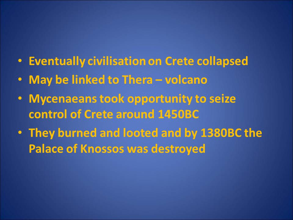 Eventually civilisation on Crete collapsed
