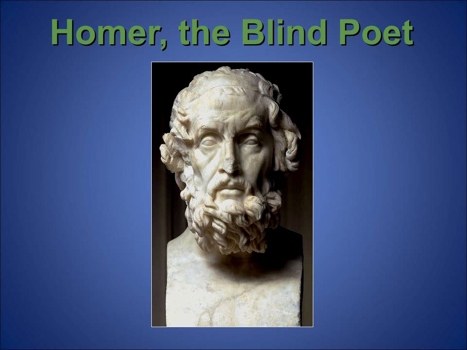 Homer, the Blind Poet