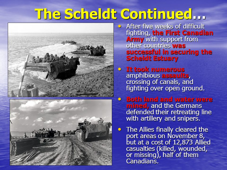 The Scheldt Continued…
