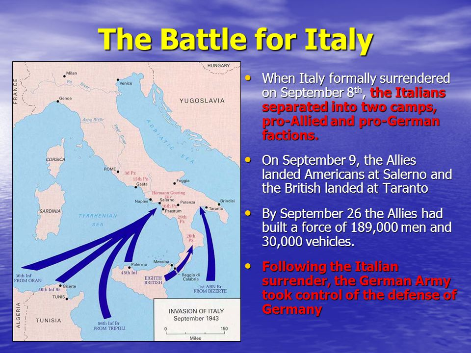 The Battle for Italy When Italy formally surrendered on September 8th, the Italians separated into two camps, pro-Allied and pro-German factions.