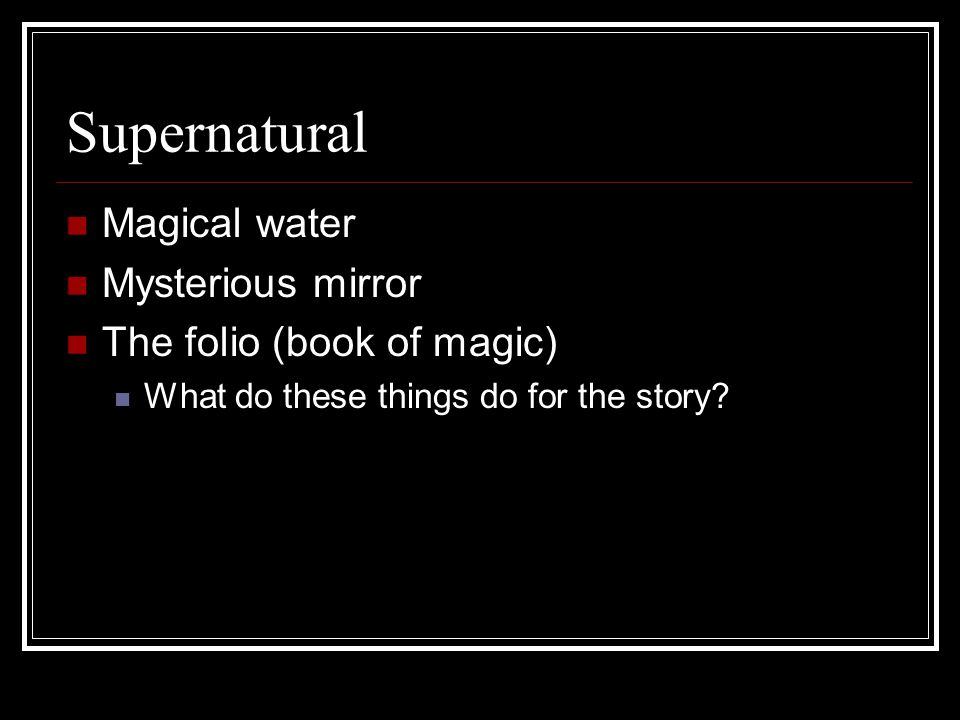 Supernatural Magical water Mysterious mirror The folio (book of magic)