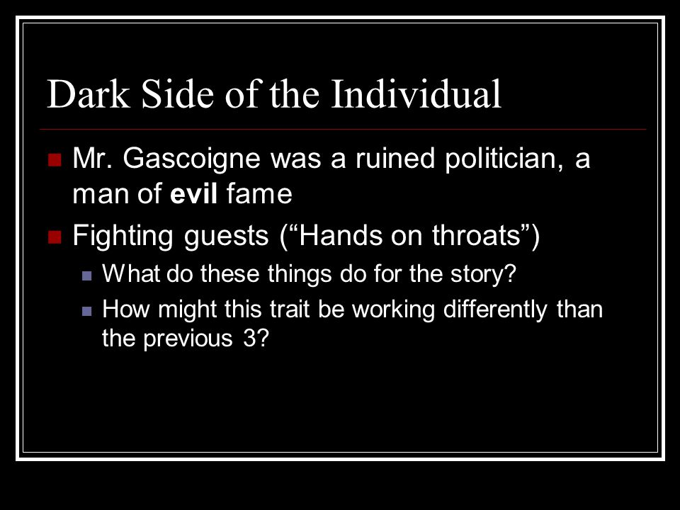 Dark Side of the Individual