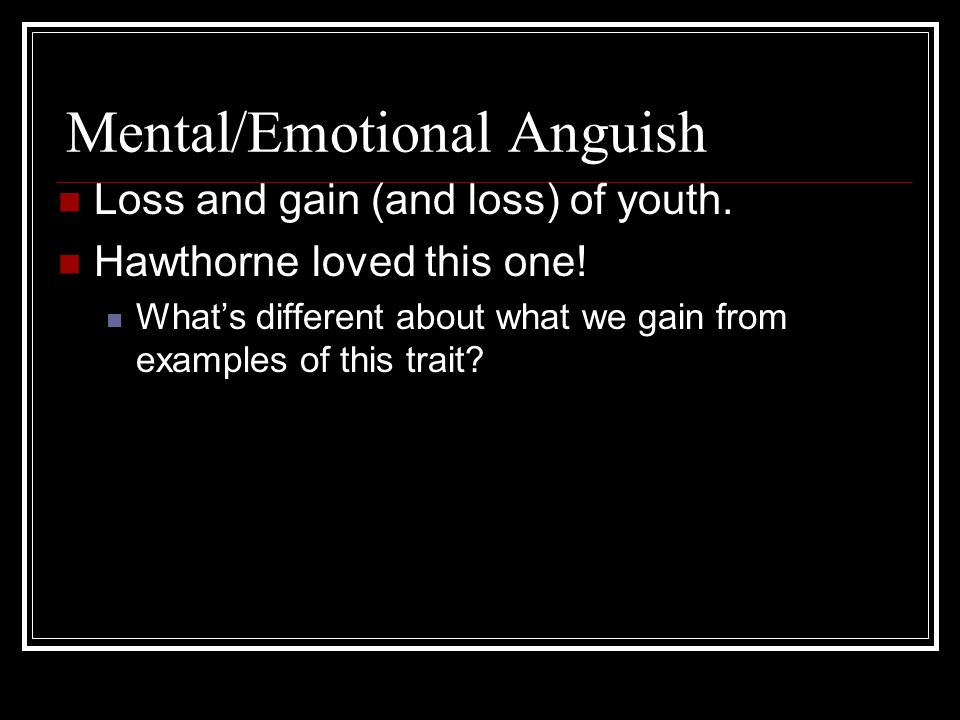 Mental/Emotional Anguish