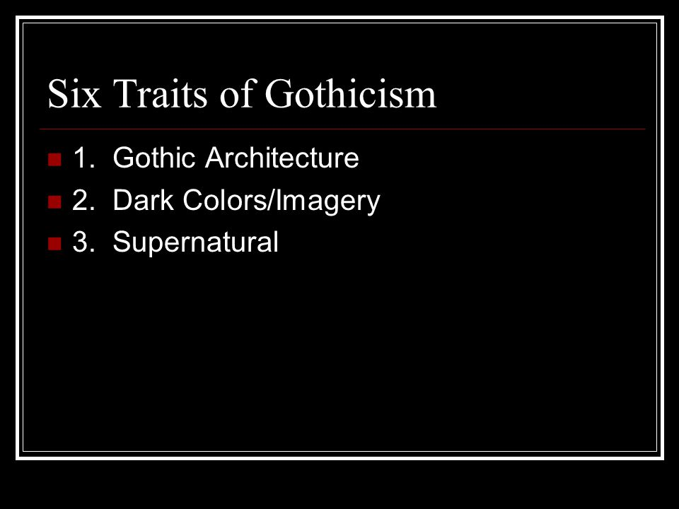 Six Traits of Gothicism