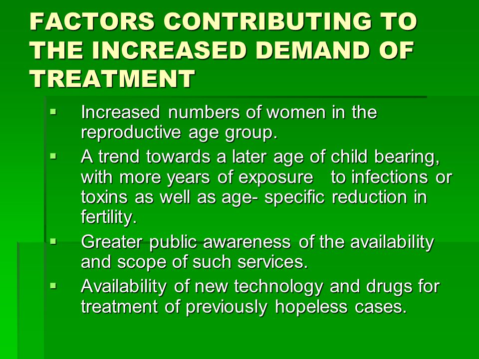 FACTORS CONTRIBUTING TO THE INCREASED DEMAND OF TREATMENT