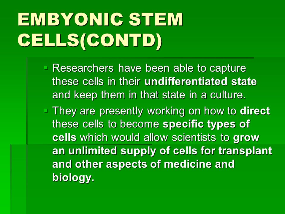 EMBYONIC STEM CELLS(CONTD)