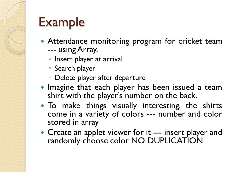 Example Attendance monitoring program for cricket team --- using Array. Insert player at arrival.