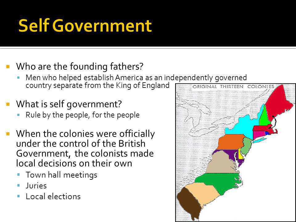 Self Government Who are the founding fathers What is self government