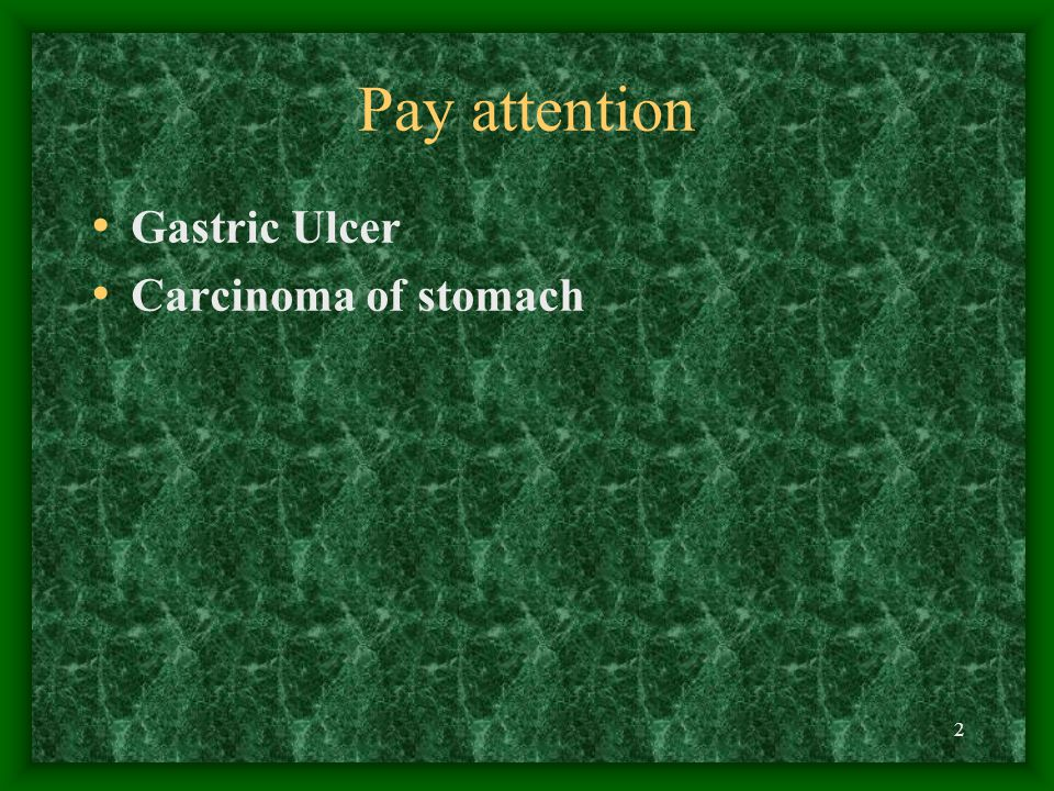 Pay attention Gastric Ulcer Carcinoma of stomach