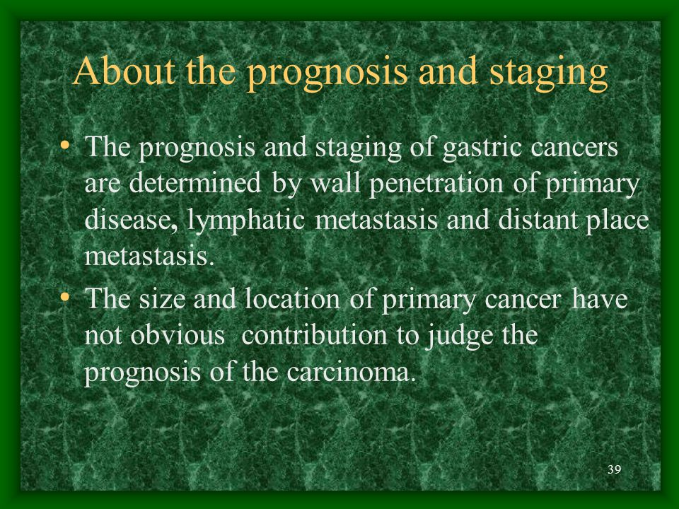 About the prognosis and staging