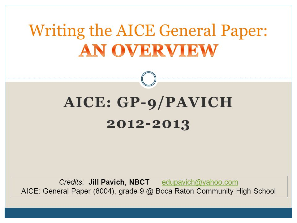 aice general paper summer assignment Summer work is a requirement for all jaguars, including cambridge students you will be reading, annotating, and analyzing a book of your choice, plus you will complete a current events assignment general paper is not like a college-preparatory course it is a college course.