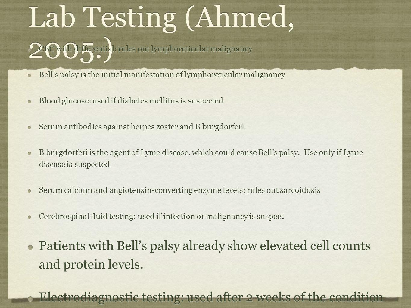 Lab Testing (Ahmed, 2005.) CBC with differential: rules out lymphoreticular malignancy.