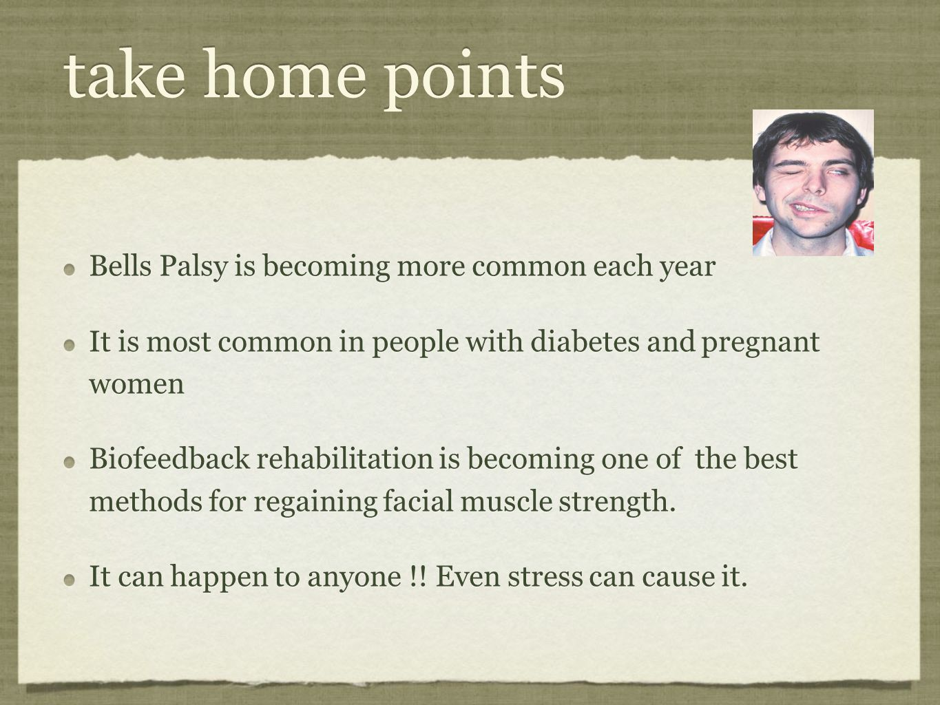 take home points Bells Palsy is becoming more common each year