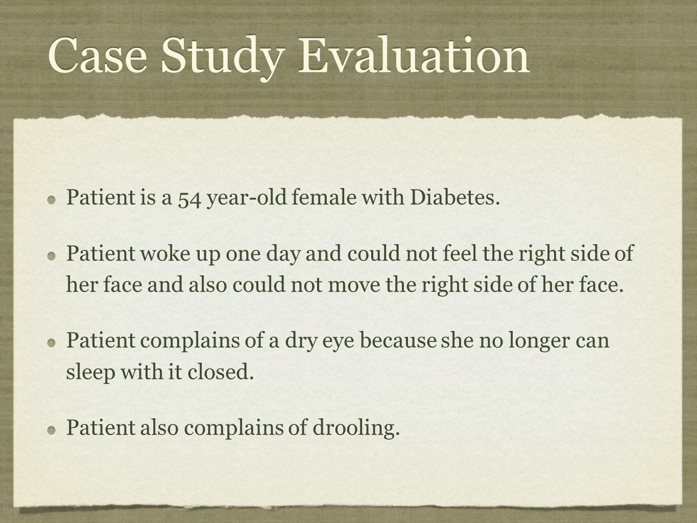 Case Study Evaluation Patient is a 54 year-old female with Diabetes.