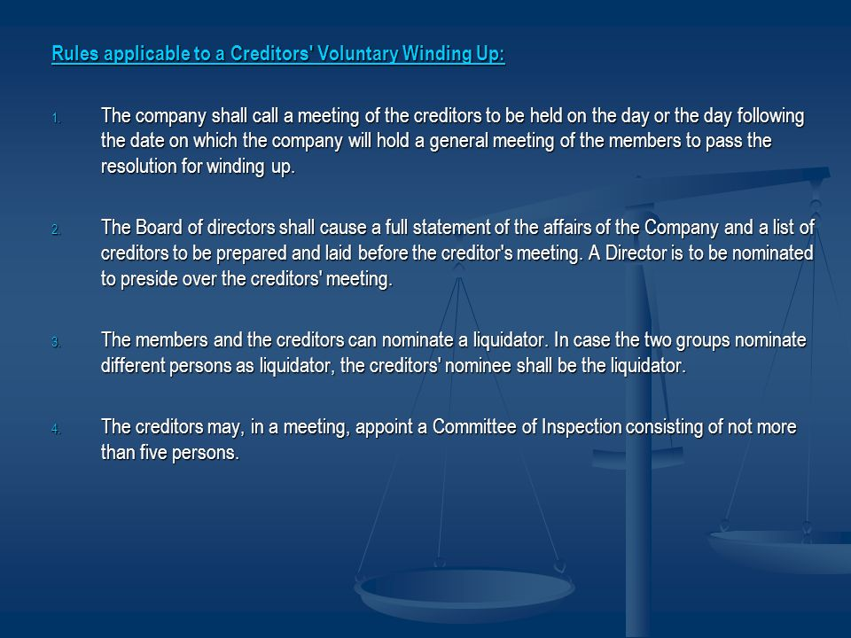 Rules applicable to a Creditors Voluntary Winding Up: