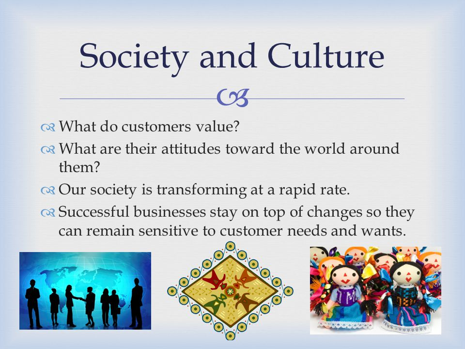 Society and Culture What do customers value