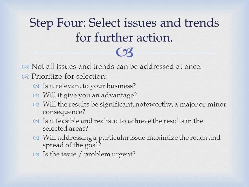 Step Four: Select issues and trends for further action.