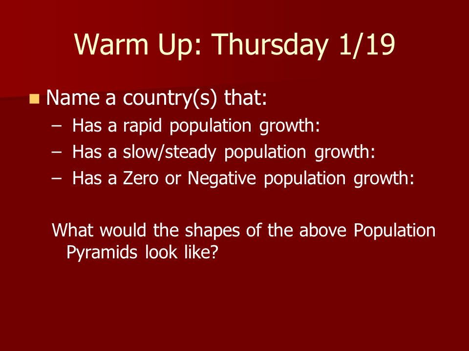 Warm Up: Thursday 1/19 Name a country(s) that: