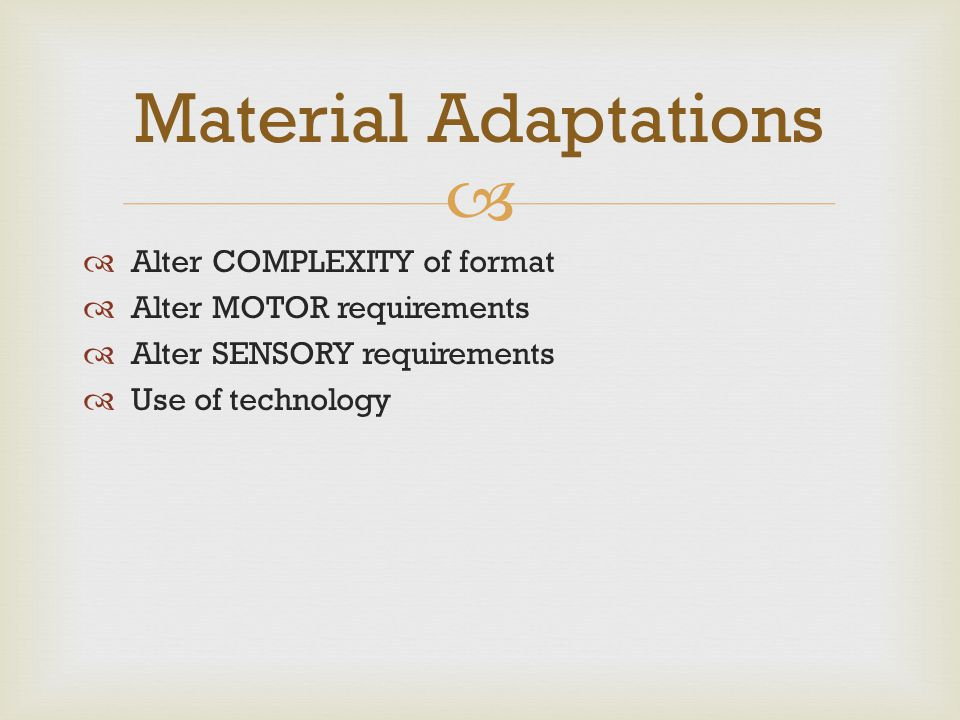 Material Adaptations Alter COMPLEXITY of format