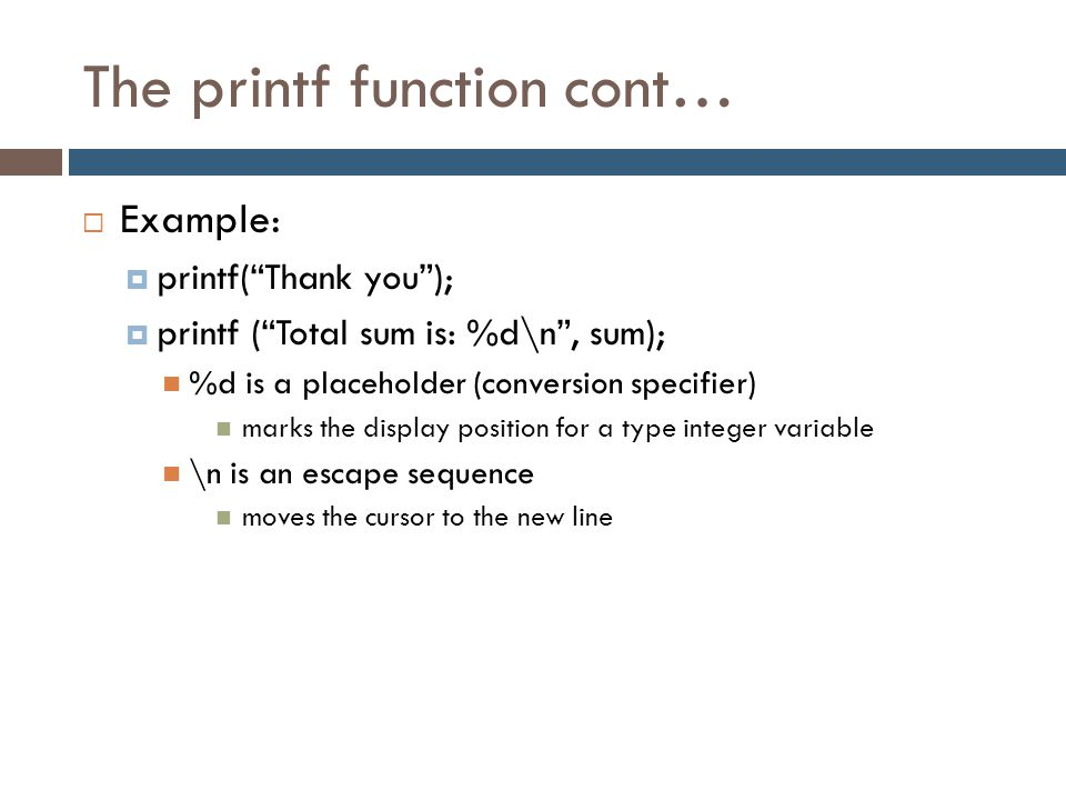 The printf function cont…