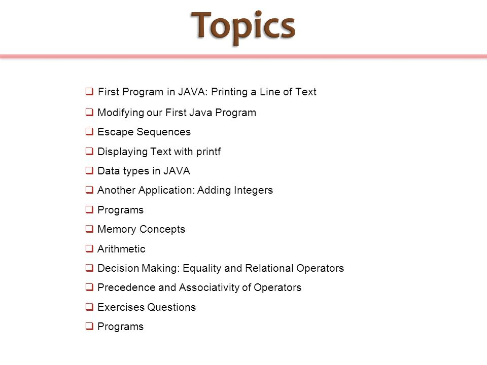 Topics First Program in JAVA: Printing a Line of Text