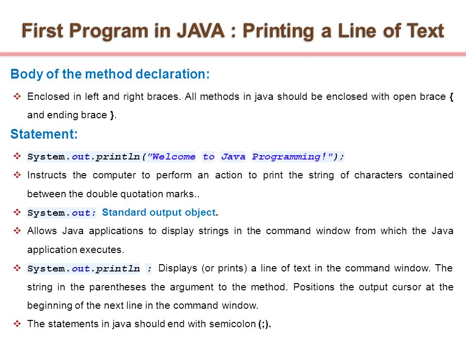 First Program in JAVA : Printing a Line of Text