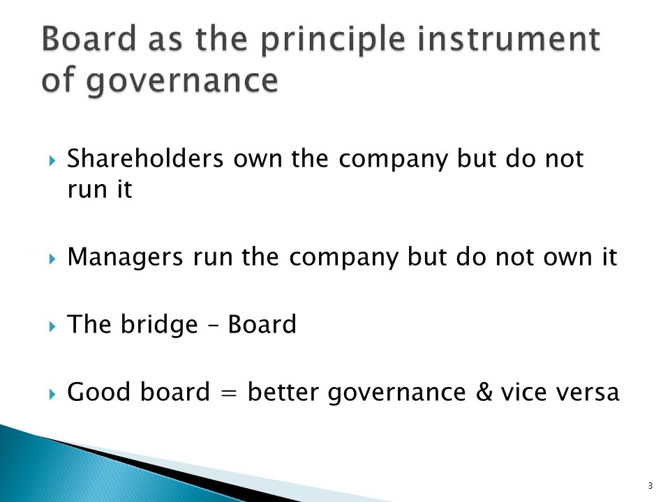 Board as the principle instrument of governance