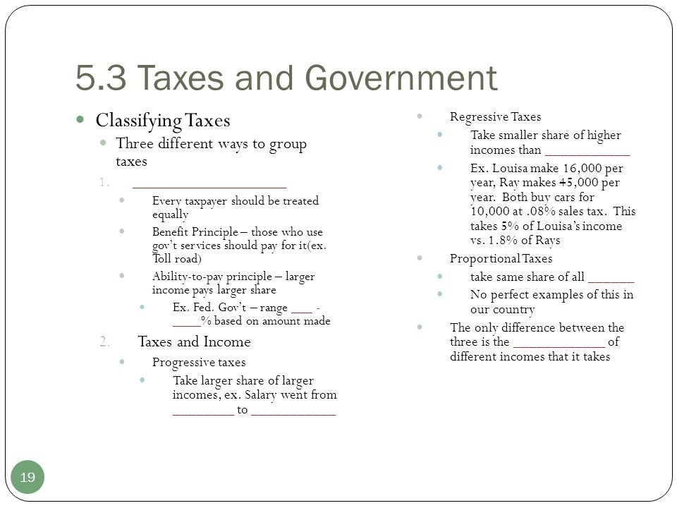 5.3 Taxes and Government Classifying Taxes Taxes and Income