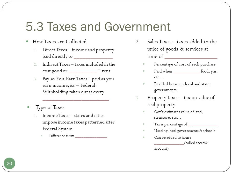 5.3 Taxes and Government How Taxes are Collected Type of Taxes