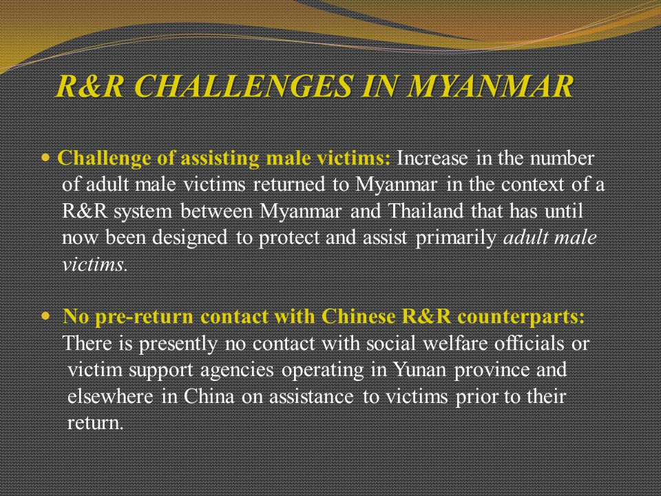 R&R CHALLENGES IN MYANMAR
