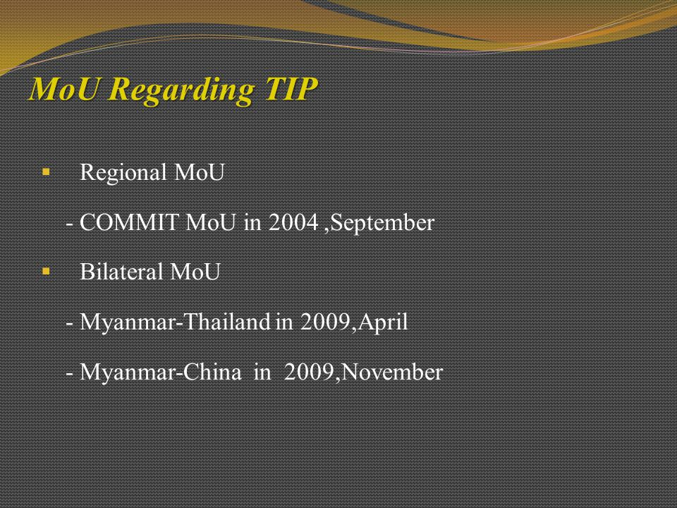 MoU Regarding TIP Regional MoU - COMMIT MoU in 2004 ,September